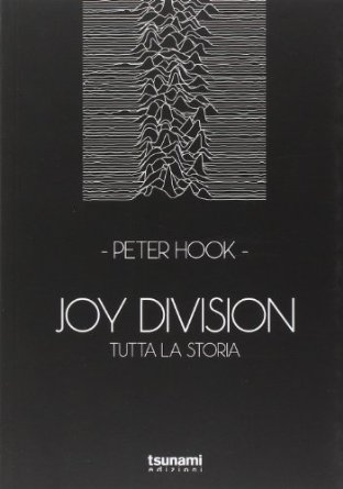 Joy Division - Tutta La Storia