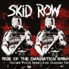 SKID ROW – Rise Of The Damnation Army – United World Rebellion – Chapter Two