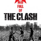 THE CLASH – The Rise And Fall Of The Clash