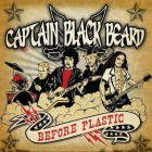 CAPTAIN BLACK BEARD – Before Plastic