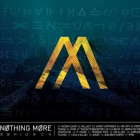 NOTHING MORE – Nothing More