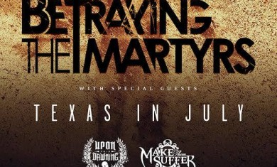 Betraying the martyrs - texas in july - tour - 2015