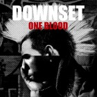 DOWNSET – One Blood