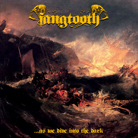 FANGTOOTH - ...As We Dive Into The Dark - 2014