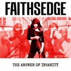 FAITHSEDGE –  The Answer Of Insanity