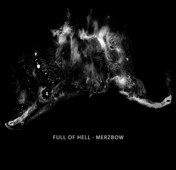 Full Of Hell & Merzbow - 2014