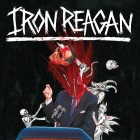 IRON REAGAN – The Tyranny Of Will