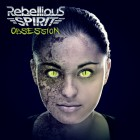 REBELLIOUS SPIRIT – Obsession