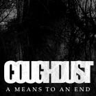 COUGHDUST – A Means To An End