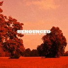 RENOUNCED – The Melancholy We Ache