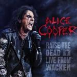 Alice Cooper Raise the Dead – Live from Wacken - 2014