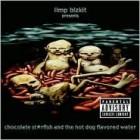 LIMP BIZKIT – Chocolate Starfish And The Hot Dog Flavored Water