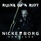 NICKE BORG HOMELAND – Ruins Of A Riot