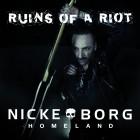 NICKE BORG HOMELAND – Ruins Of A Riot