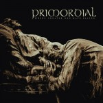 primordial - Where Greater Men Have Fallen - 2014
