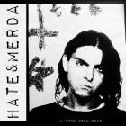 HATE & MERDA – L'anno dell'odio