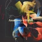 ANATOMY OF HABIT – Cyphers + Axioms