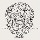 AURA – Noise