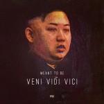 Meant To Be - Veni, Vidi, Vici - 2014