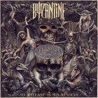 BYZANTINE – To Release Is To Resolve
