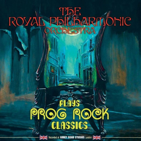 The Royal Philharmonic Orchestra Plays Prog Rock Classics - 2015