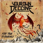 Your Own Decline - Stay True Yourself-2015