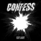 CONFESS – Exit Light