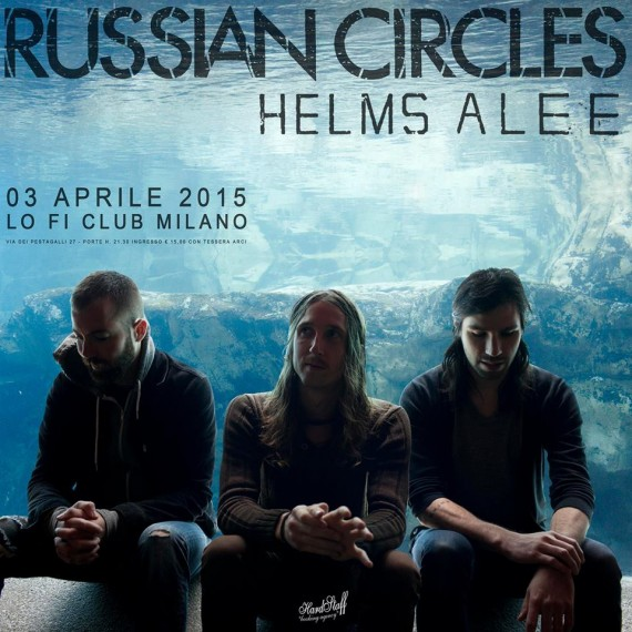 RUSSIAN CIRCLES + HELMS ALEE - Lo-fi Milano - 2015