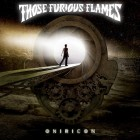 THOSE FURIOUS FLAMES – Oniricon