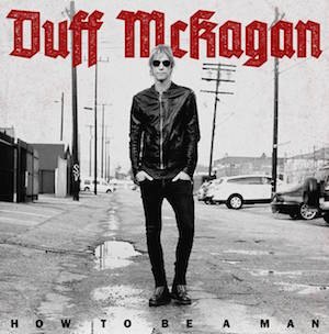 duff mckagan - How To Be a Man - 2015