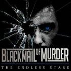 BLACKMAIL OF MURDER – The Endless Stare