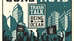 Deez Nuts + Stick To Your Guns + Trash Talk + Being As An Ocean