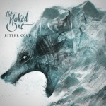 The Naked One - Bitter Cold - Album - 2014