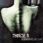 THROES – Disassociation