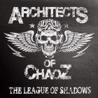 ARCHITECTS OF CHAOZ – The League Of Shadows