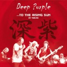 DEEP PURPLE – …To The Rising Sun (In Tokyo)