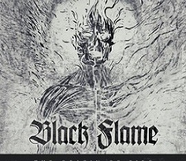 BLACK FLAME-THE ORIGIN OF FIRE-2015
