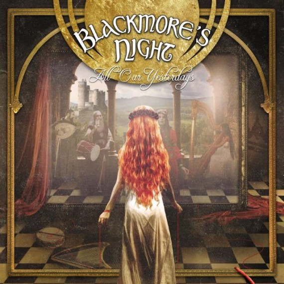 blackmore's night - all our yesterdays - 2015