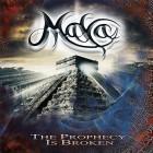 MAYA – The Prophecy Is Broken