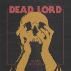 DEAD LORD – Heads Held High