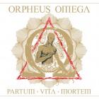 ORPHEUS OMEGA – Partum Vitam Mortem