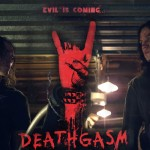 "DEATHGASM: il trailer del nuovo ""metal-themed film"""