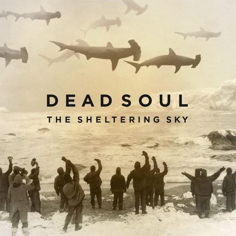 dead soul - the sheltering sky - 2015