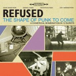 REFUSED - The Shape Of Punk To Come - 1998