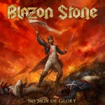 blazon stone - no sign of glory - 2015