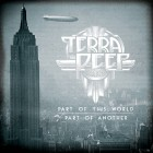 TERRA DEEP – Part Of This World, Part Of Another