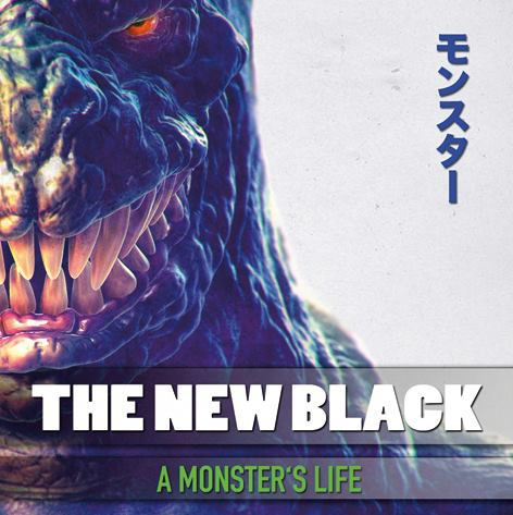 the new black - A Monster's Life - 2016