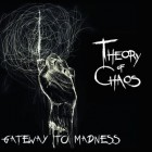THEORY OF CHAOS – Gateway To Madness