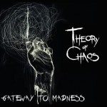 Theory Of Chaos - Gateway To Madness - 2015