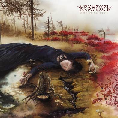 hexvessel - When We Are Death - 2016